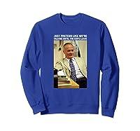 The Office Just Pretend Like We're Talking Shirts Sweatshirt Royal Blue