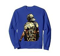 Veni Vidi Vici Spqr Roman Empire Quote Shirts Sweatshirt Royal Blue