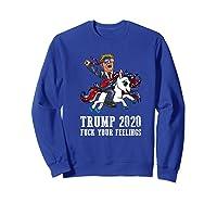 Trump 2020 Fuck Your Feelings American Flag Glasses Unicorn Shirts Sweatshirt Royal Blue