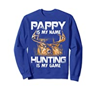 Pappy Is My Name Hunting Is My Game Shirts Sweatshirt Royal Blue