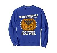 Billiards Grandpa Real Grandpas Play Pool Shirts Sweatshirt Royal Blue