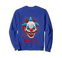 Don't Ya Like Clowns? Scary Horror Clown Halloween Costume T-shirt Sweatshirt Royal Blue