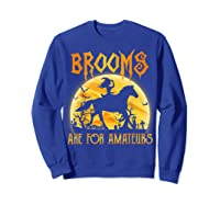 Halloween Brooms Are For Amateurs Horse Riding Shirts Sweatshirt Royal Blue