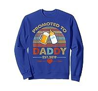 Promoted To Daddy Est 2019 Vintage Arrow T-shirt Sweatshirt Royal Blue