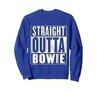 Bowie Straight Outta Bowie Shirts Sweatshirt Royal Blue