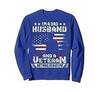 Dad Husband Veteran Nothing Scares Me American Flag Shirts Sweatshirt Royal Blue