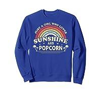 Popcorn Shirt. Just A Girl Who Loves Sunshine And Popcorn T-shirt Sweatshirt Royal Blue