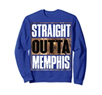 Straight Outta Memphis Tennessee Funny Gift Shirts Sweatshirt Royal Blue