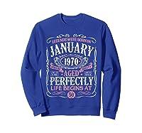 Legends Were Born In January 1970 50th Birthday Gift T-shirt Sweatshirt Royal Blue