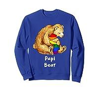 Papi Bear Proud Dad Lgbt Gay Pride Lgbt Dad Gifts Shirts Sweatshirt Royal Blue