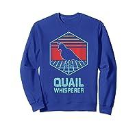 Quail Whisperer Retro Vintage 80s Retrowave Gift Shirts Sweatshirt Royal Blue