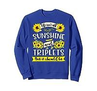 Sunshine And Triplets Funny Triplets Mom Grandma Shirts Sweatshirt Royal Blue
