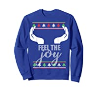 Feel The Joy Ugly Christmas Sweater Funny Slutty Boobs T-shirt Sweatshirt Royal Blue