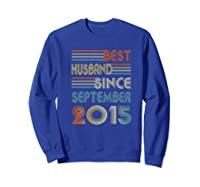 5th Wedding Anniversary Gift Husband Since September 2015 Shirts Sweatshirt Royal Blue