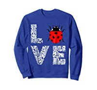 Ladybugs Love Insects Bugs Entomology Sweet T-shirts Gifts Sweatshirt Royal Blue