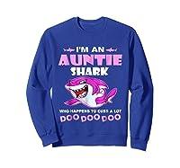 Auntie Shark - Who Happens To Cuss A Lot Doo Doo Doo Shirt Sweatshirt Royal Blue