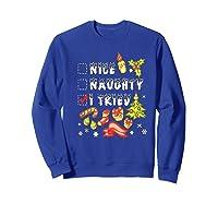 Nice Naughty I Tried Funny Candy Christmas Pajama Gift Shirts Sweatshirt Royal Blue