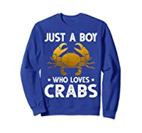 Just A Boy Who Loves Crabs Cute Animals Lovers Shirts Sweatshirt Royal Blue