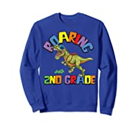 T Rex Back To School Roaring Into 2nd Grade Gift Shirts Sweatshirt Royal Blue