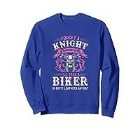 Proud Biker\\\'s Wife Forget A Knight In Shining Armor T Shirt T-shirt Sweatshirt Royal Blue