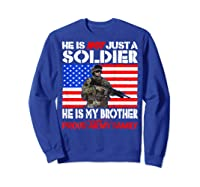 My Brother Is A Soldier Proud Army Family Military Sibling Shirts Sweatshirt Royal Blue