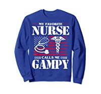 My Favorite Nurse Calls Me Gampy Father's Day Gif Shirts Sweatshirt Royal Blue
