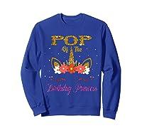 Cute Pop Of The Unicorn Birthday Princess Gift Shirts Sweatshirt Royal Blue