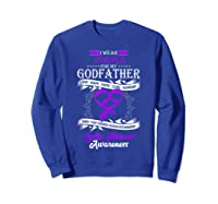 Wear Purple For My Godfather Cystic Fibrosis Support Shirts Sweatshirt Royal Blue
