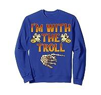 I'm With The Troll Costume Funny Halloween Couple Shirts Sweatshirt Royal Blue