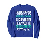 Super Cool Occupational Therapy Assistant T-shirt Funny Gift Sweatshirt Royal Blue