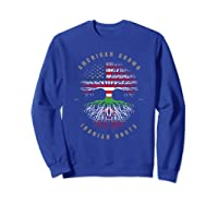 American Grown Iranian Roots Iran Flag T-shirt Sweatshirt Royal Blue