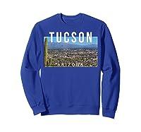 Tucson Arizona The Old Pueblo Skyline - Ts Shirts Sweatshirt Royal Blue