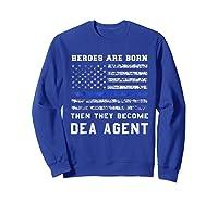 Agent Hero Born As An Officer Thin Blue Line Shirts Sweatshirt Royal Blue