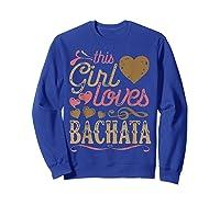 Bachata Latin Dance Gift Dancing Music Shirts Sweatshirt Royal Blue
