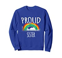 Gay Pride Ally Friends Proud Ally Sister Shirts Sweatshirt Royal Blue