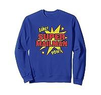 Super Mailman Super Power Mail Carrier Gift Shirts Sweatshirt Royal Blue