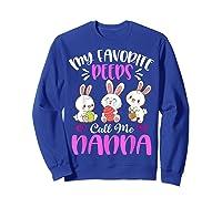 My Favorite Peeps Call Me Nanna Funny Easter Day Gift Shirts Sweatshirt Royal Blue