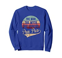 Paw Paw The Man The Myth The Legend Shirts Sweatshirt Royal Blue