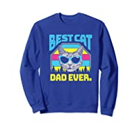 S Best Cat Dad Ever Cat Daddy Gift Premium T-shirt Sweatshirt Royal Blue