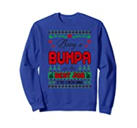 Being Bumpa Best Job I Ever Had Christmas Gift Premium T-shirt Sweatshirt Royal Blue