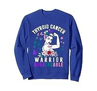 Thyroid Cancer Woman Warrior Purple Pink Ribbon Awareness Shirts Sweatshirt Royal Blue