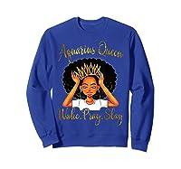 Aquarius Queens Are Born In January 20 February 18 Shirts Sweatshirt Royal Blue