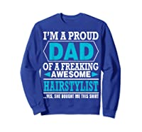 S Proud Dad Awesome Hairstylist Gift T-shirt Sweatshirt Royal Blue