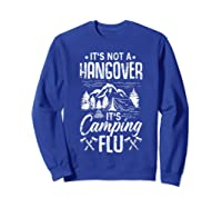 It's Not A Hangover It's Camping Flu Funny Camping Quote Shirts Sweatshirt Royal Blue