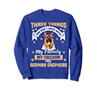 Three Things You Don\\\'t Mess With My German Shepherd T-shirt Sweatshirt Royal Blue