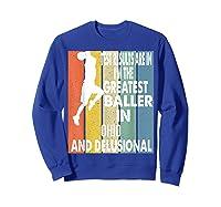 The Greatest Baller In Ohio Basketball Player T-shirt Sweatshirt Royal Blue