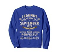 Legends Were Born In September 1970 50th Birthday Gifts Shirts Sweatshirt Royal Blue