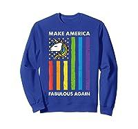 Make America Fabulous Again Unicorn American Flag T-shirt Sweatshirt Royal Blue