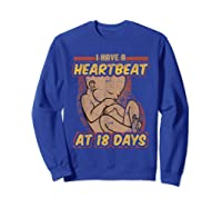 Pro Life Shirt - Catholic Tee - I Have A Heartbeat T-shirt Sweatshirt Royal Blue