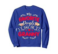 My Favorite People Call Me Granny Mothers Day Gift Shirts Sweatshirt Royal Blue
